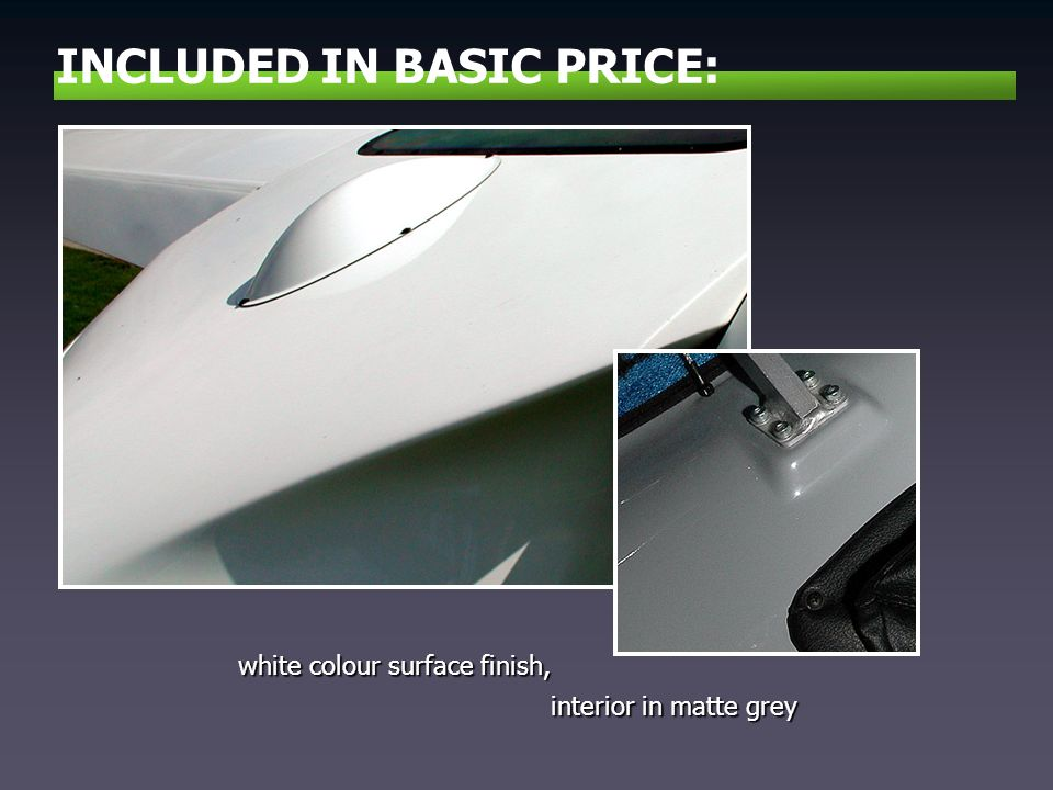 white colour surface finish, interior in matte grey interior in matte grey INCLUDED IN BASIC PRICE: