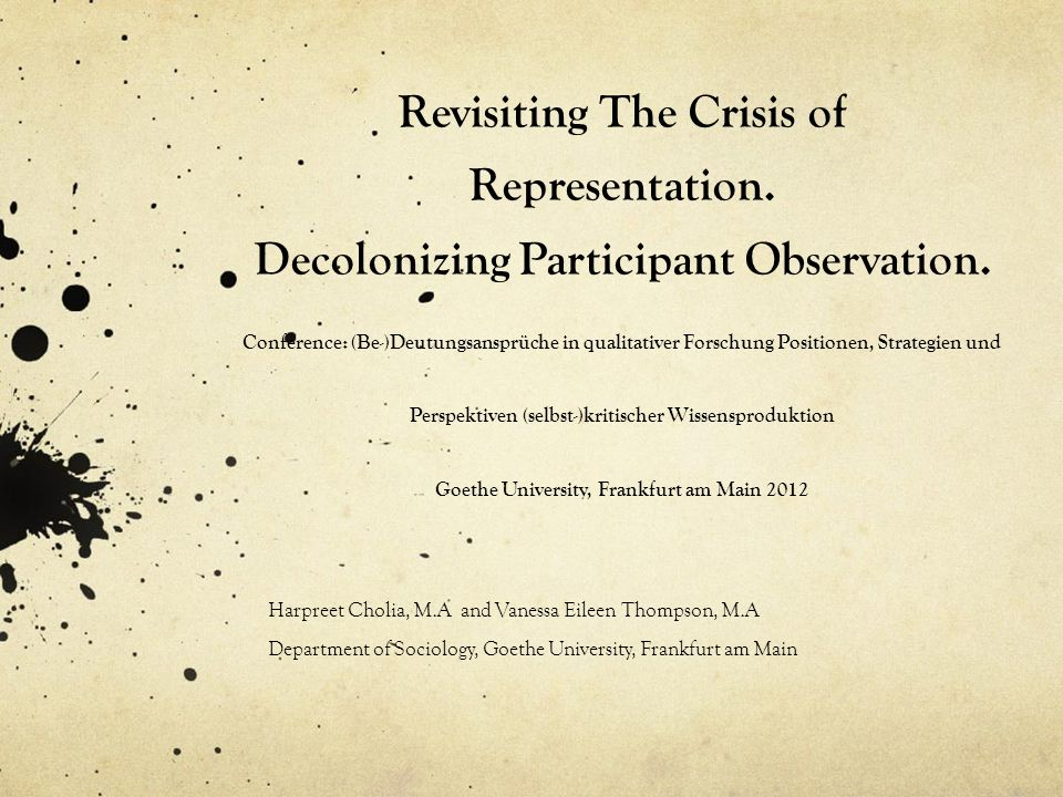 Revisiting The Crisis of Representation. Decolonizing Participant Observation.