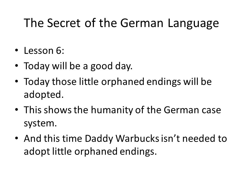 The Secret of the German Language Lesson 6: Today will be a good day.
