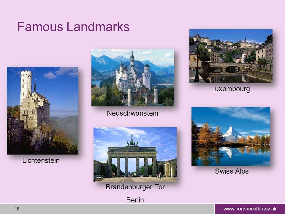 www.portsmouth.gov.uk 18 Famous Landmarks Lichtenstein Neuschwanstein Luxembourg Swiss Alps Brandenburger Tor Berlin