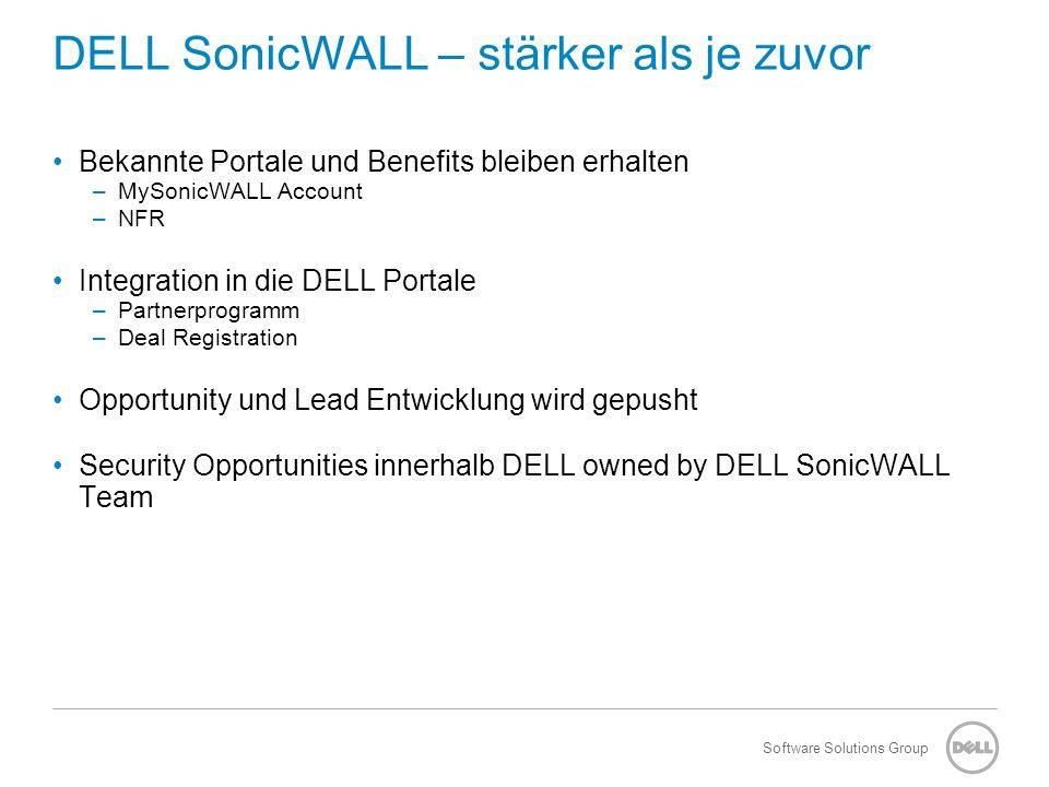 Software Solutions Group DELL SonicWALL – stärker als je zuvor Bekannte Portale und Benefits bleiben erhalten –MySonicWALL Account –NFR Integration in