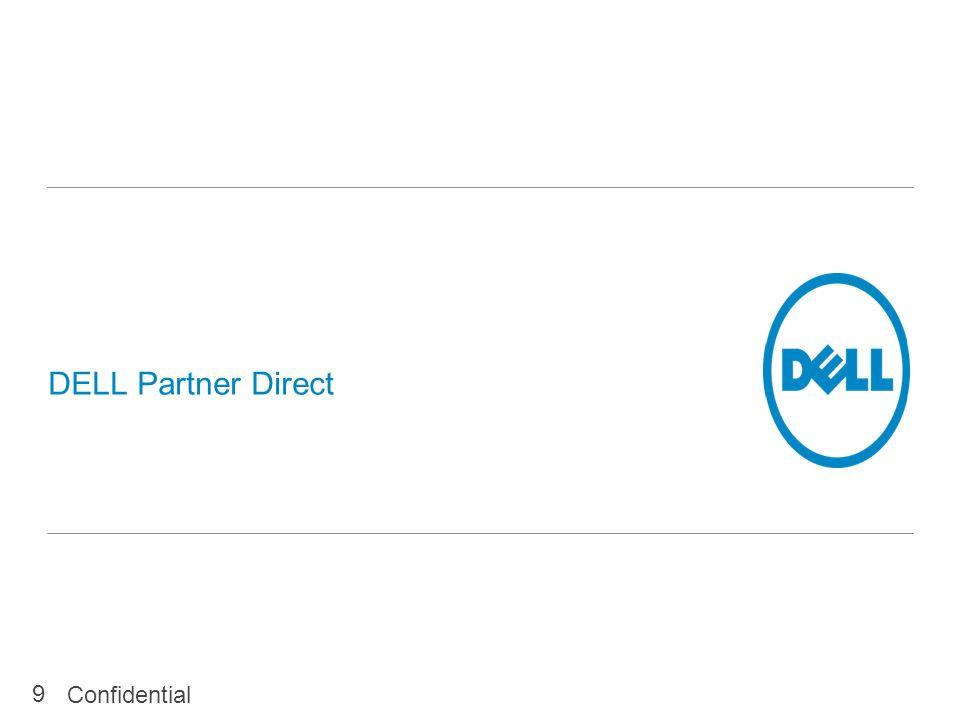 DELL Partner Direct Confidential 9