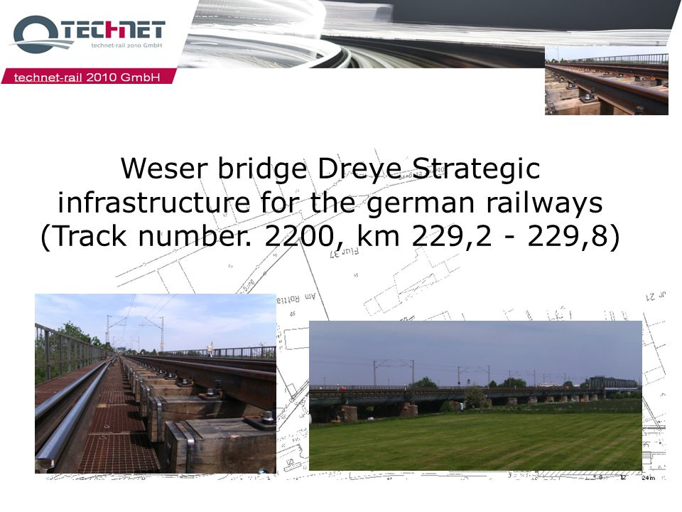 Weser bridge Dreye Strategic infrastructure for the german railways (Track number. 2200, km 229,2 - 229,8)