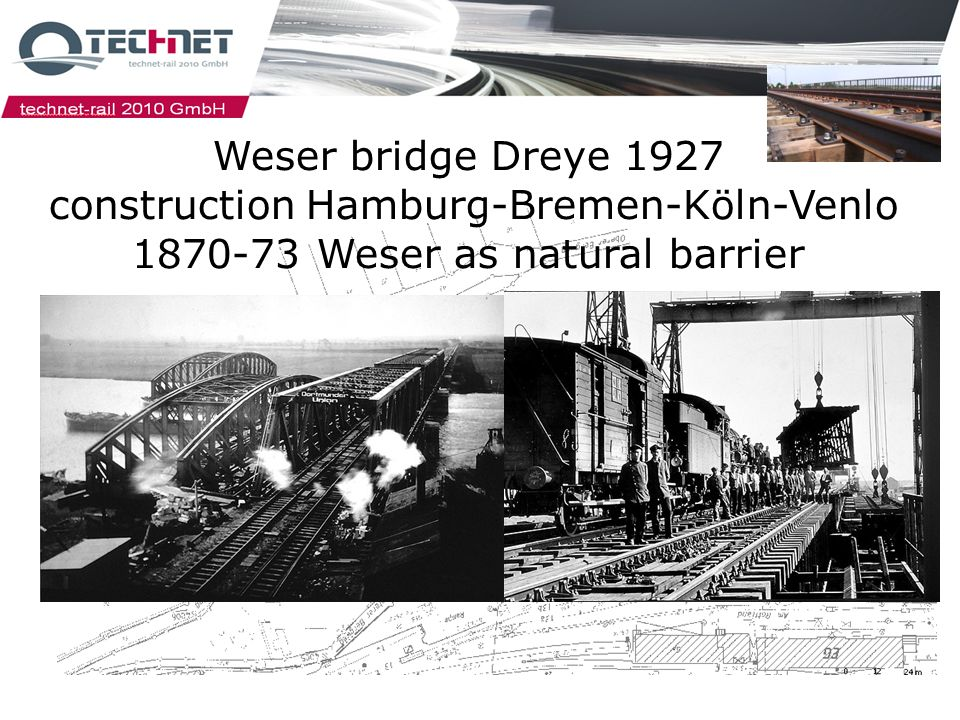 Weser bridge Dreye 1927 construction Hamburg-Bremen-Köln-Venlo 1870-73 Weser as natural barrier
