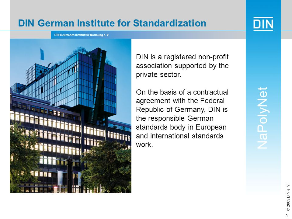 DIN Deutsches Institut für Normung e.V. NaPolyNet © 2009 DIN e.