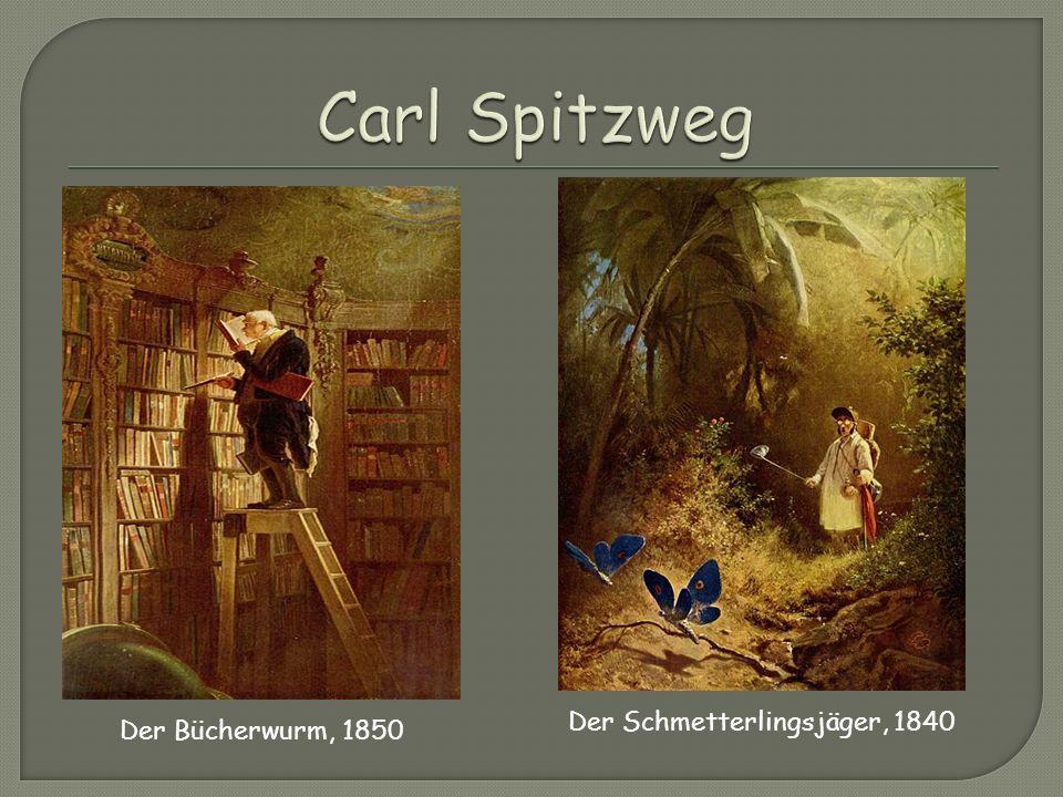 Der Bücherwurm, 1850 Der Schmetterlingsjäger, 1840