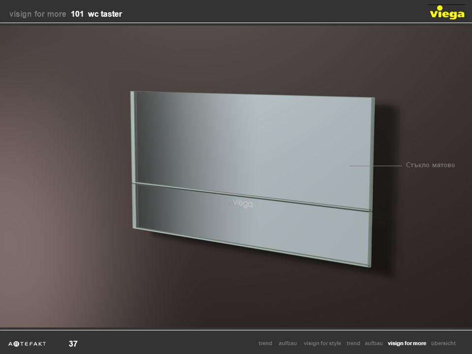 aufbauvisign for styletrendvisign for moretrendaufbauübersicht 37 Стъкло матово visign for more visign for more 101 wc taster