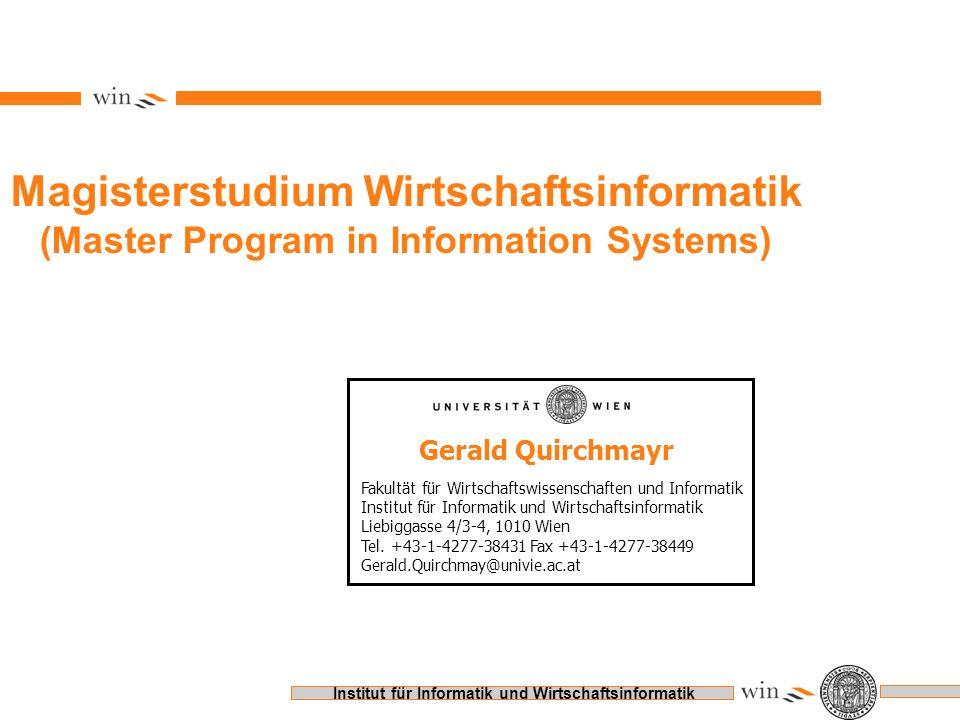 Institut für Informatik und Wirtschaftsinformatik Magisterstudium Wirtschaftsinformatik (Master Program in Information Systems) Gerald Quirchmayr Faku