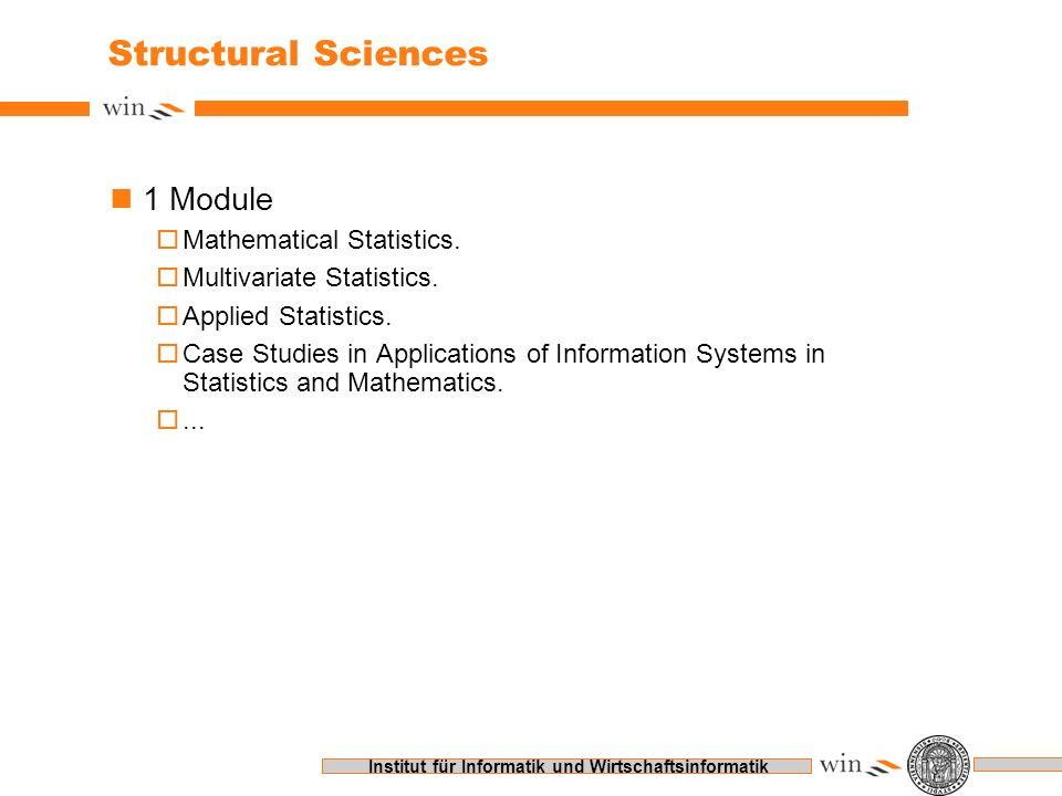 Institut für Informatik und Wirtschaftsinformatik Structural Sciences n1 Module oMathematical Statistics. oMultivariate Statistics. oApplied Statistic