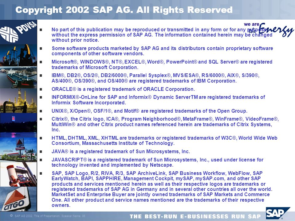 SAP AG 2002, Title of Presentation, Speaker Name 36 No part of this publication may be reproduced or transmitted in any form or for any purpose withou