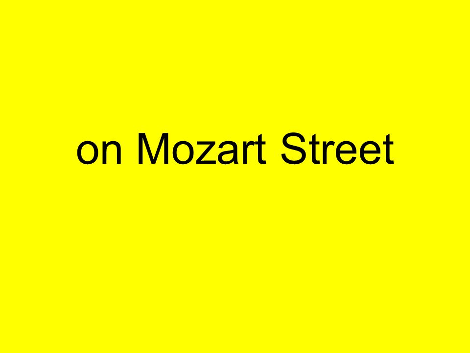 on Mozart Street