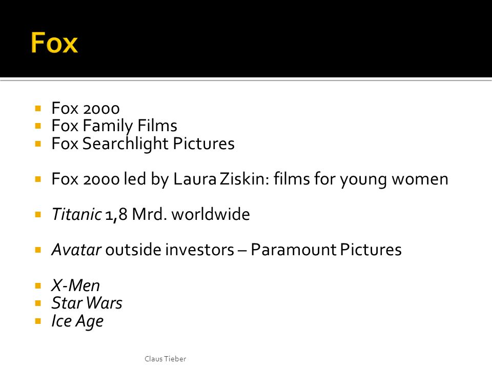 Fox 2000 Fox Family Films Fox Searchlight Pictures Fox 2000 led by Laura Ziskin: films for young women Titanic 1,8 Mrd.