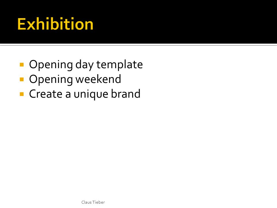 Opening day template Opening weekend Create a unique brand Claus Tieber