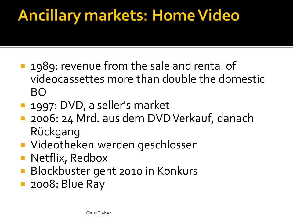 1989: revenue from the sale and rental of videocassettes more than double the domestic BO 1997: DVD, a seller s market 2006: 24 Mrd.