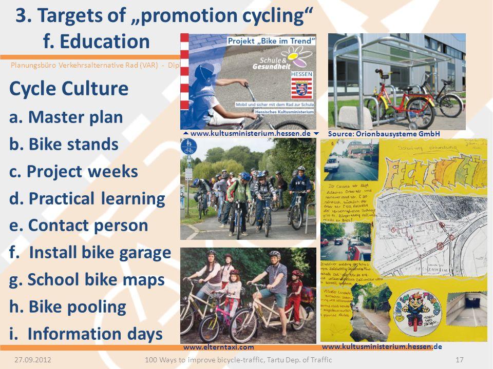 Planungsbüro Verkehrsalternative Rad (VAR) - Dipl.-Ing. Uwe Petry 3. Targets of promotion cycling f. Education 17 Source: Orionbausysteme GmbH www.elt