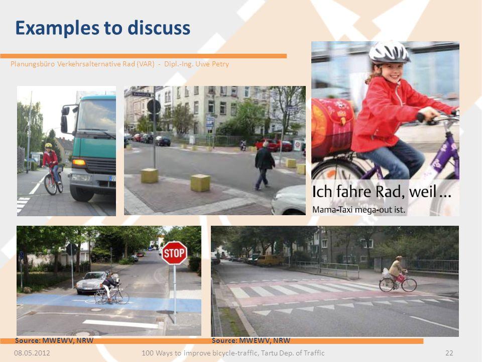 Planungsbüro Verkehrsalternative Rad (VAR) - Dipl.-Ing. Uwe Petry Examples to discuss 08.05.201222100 Ways to improve bicycle-traffic, Tartu Dep. of T