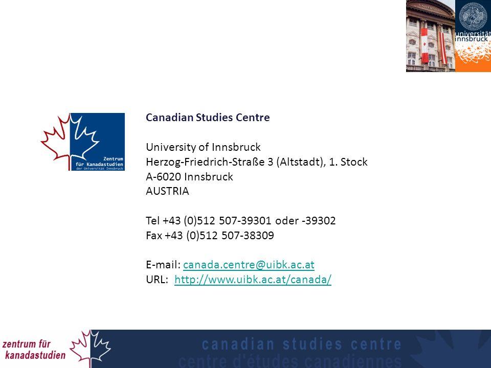 Canadian Studies Centre University of Innsbruck Herzog-Friedrich-Straße 3 (Altstadt), 1.