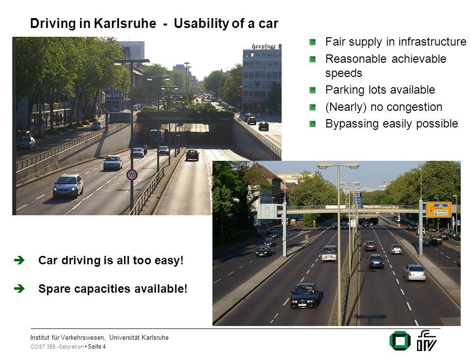 Institut für Verkehrswesen, Universität Karlsruhe COST 355 -Saturation Seite 5 Why Karlsruhe.