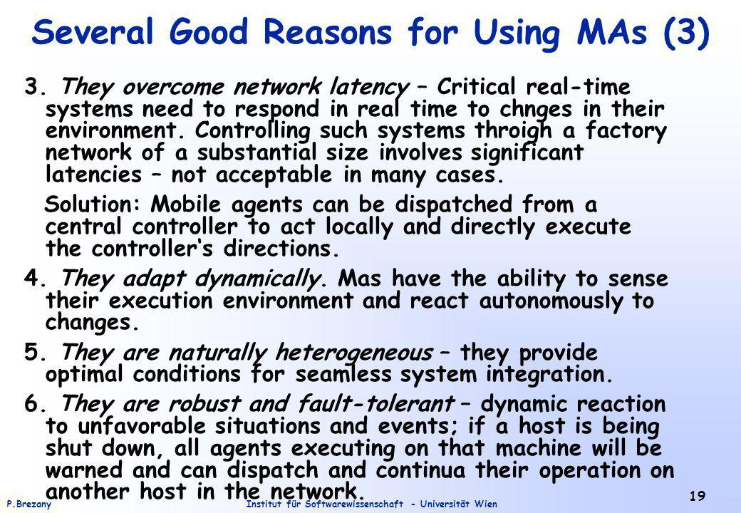 Institut für Softwarewissenschaft - Universität WienP.Brezany 19 Several Good Reasons for Using MAs (3) 3. They overcome network latency – Critical re