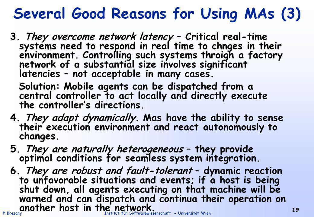 Institut für Softwarewissenschaft - Universität WienP.Brezany 19 Several Good Reasons for Using MAs (3) 3. They overcome network latency – Critical re