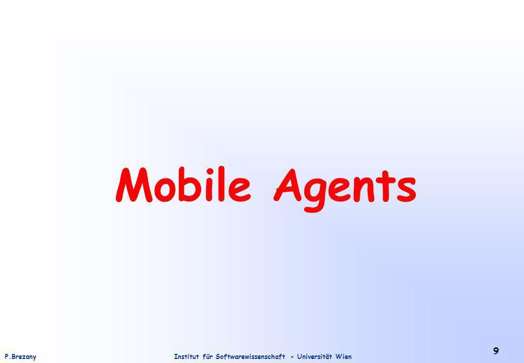 Institut für Softwarewissenschaft - Universität WienP.Brezany 9 Mobile Agents