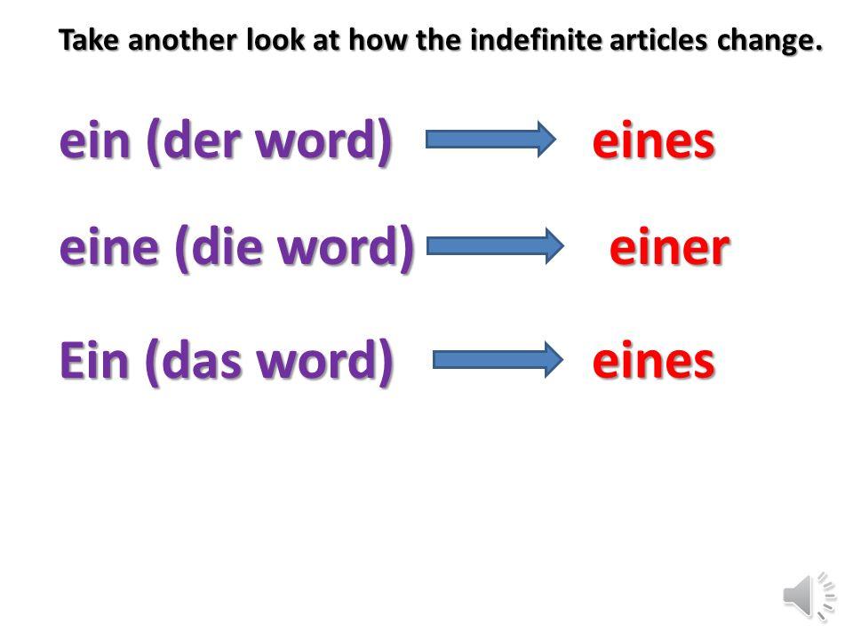 Take another look at how the definite articles change. der die das die (plural) des der des der