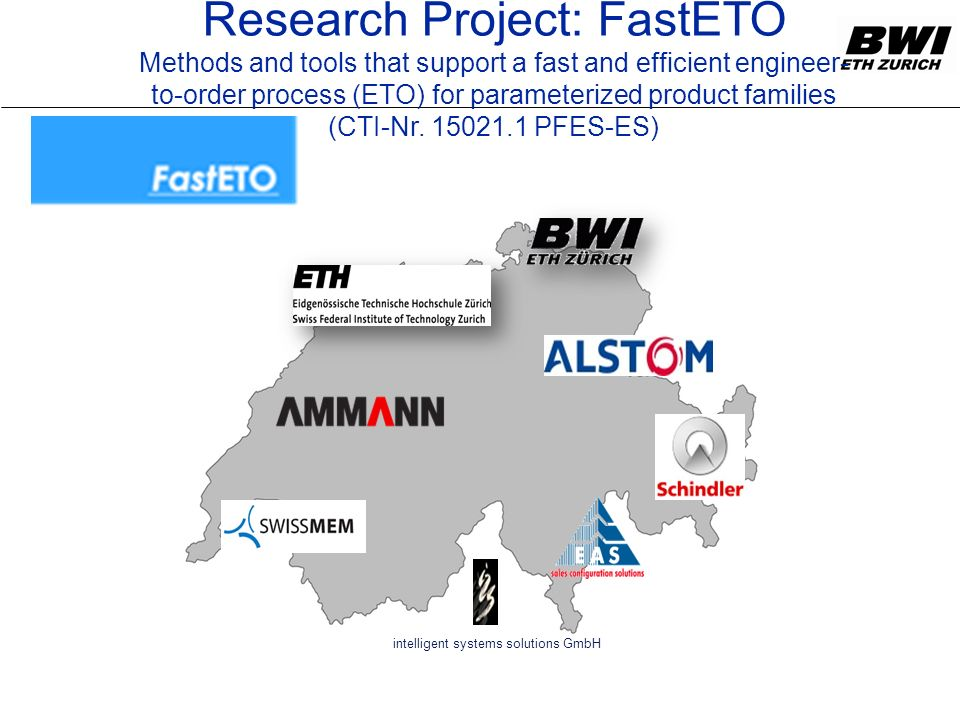 Research Project: FastETO Methods and tools that support a fast and efficient engineer- to-order process (ETO) for parameterized product families (CTI