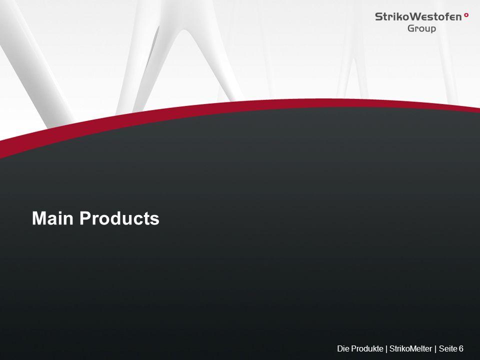 Die Produkte | StrikoMelter | Seite 6 Main Products