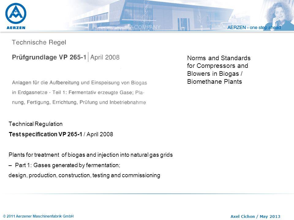 © 2011 Aerzener Maschinenfabrik GmbH Axel Cichon / May 2013 Technical Regulation Test specification VP 265-1 / April 2008 Plants for treatment of biog
