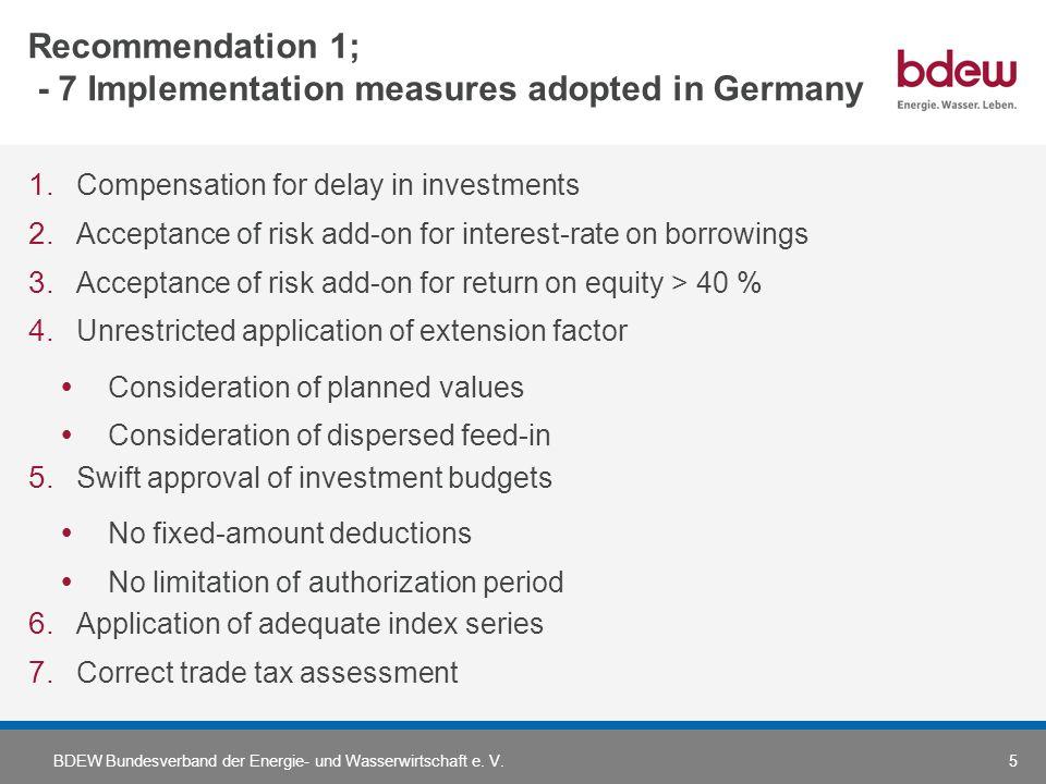BDEW Bundesverband der Energie- und Wasserwirtschaft e. V.5 Recommendation 1; - 7 Implementation measures adopted in Germany 1. Compensation for delay