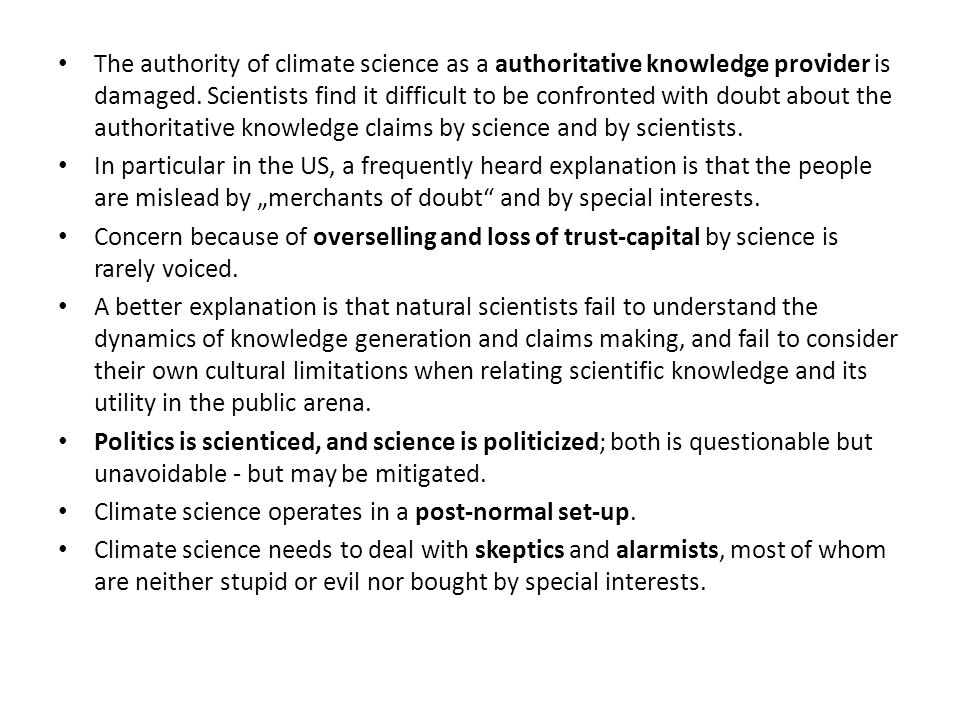 The authority of climate science as a authoritative knowledge provider is damaged.