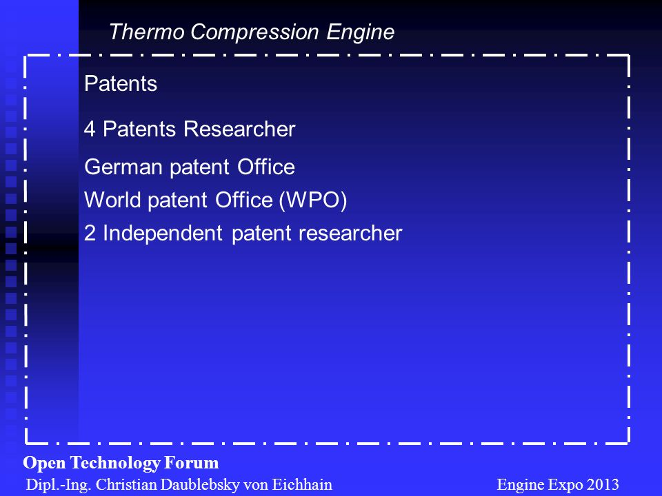 Patents Dipl.-Ing. Christian Daublebsky von Eichhain Engine Expo 2013 Open Technology Forum Thermo Compression Engine 4 Patents Researcher German pate