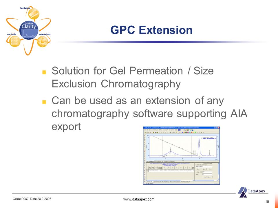 Code P007 Date 20.2.2007 www.dataapex.com 10 GPC Extension Solution for Gel Permeation / Size Exclusion Chromatography Can be used as an extension of