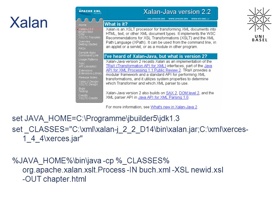 Xalan set JAVA_HOME=C:\Programme\jbuilder5\jdk1.3 set _CLASSES= C:\xml\xalan-j_2_2_D14\bin\xalan.jar;C:\xml\xerces- 1_4_4\xerces.jar %JAVA_HOME%\bin\java -cp %_CLASSES% org.apache.xalan.xslt.Process -IN buch.xml -XSL newid.xsl -OUT chapter.html