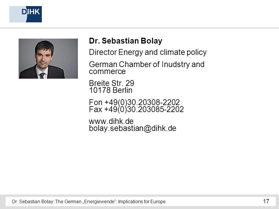 Dr. Sebastian Bolay: The German Energiewende: Implications for Europe 17 Dr.