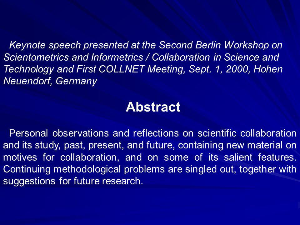 Keynote speech presented at the Second Berlin Workshop on Scientometrics and Informetrics / Collaboration in Science and Technology and First COLLNET Meeting, Sept.