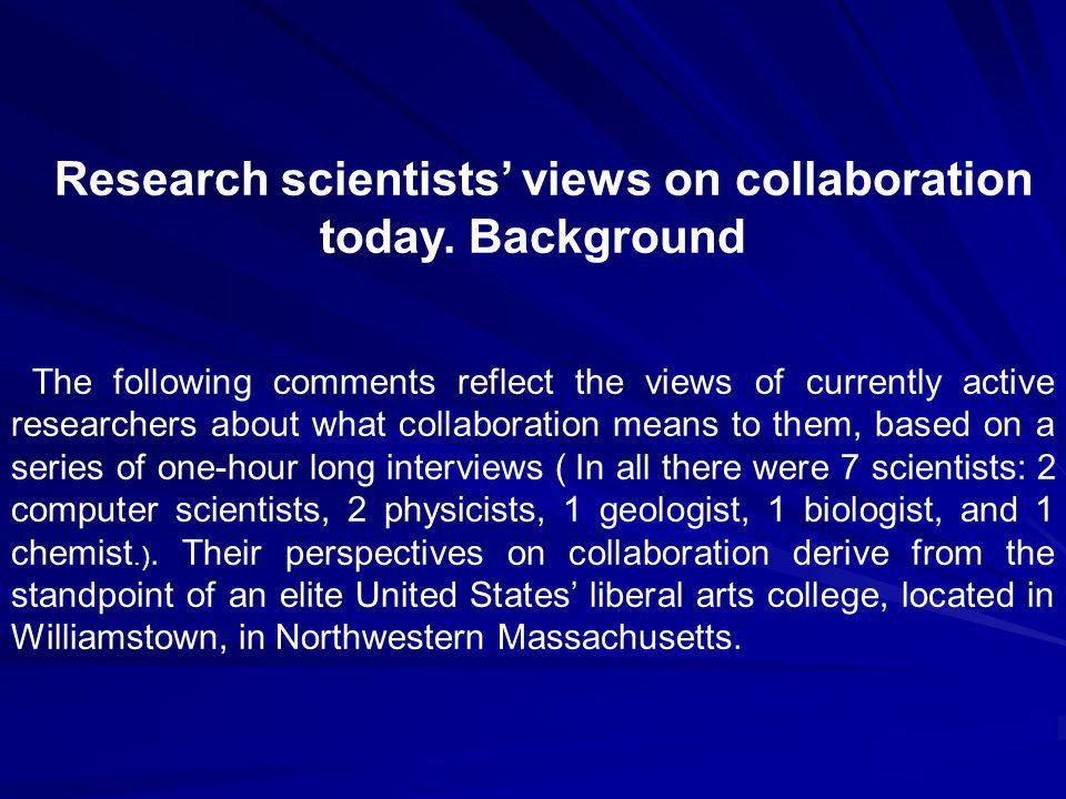 Research scientists views on collaboration today.