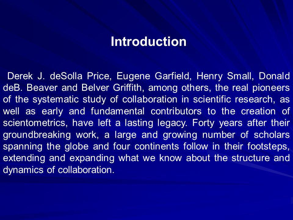 Introduction Derek J. deSolla Price, Eugene Garfield, Henry Small, Donald deB.