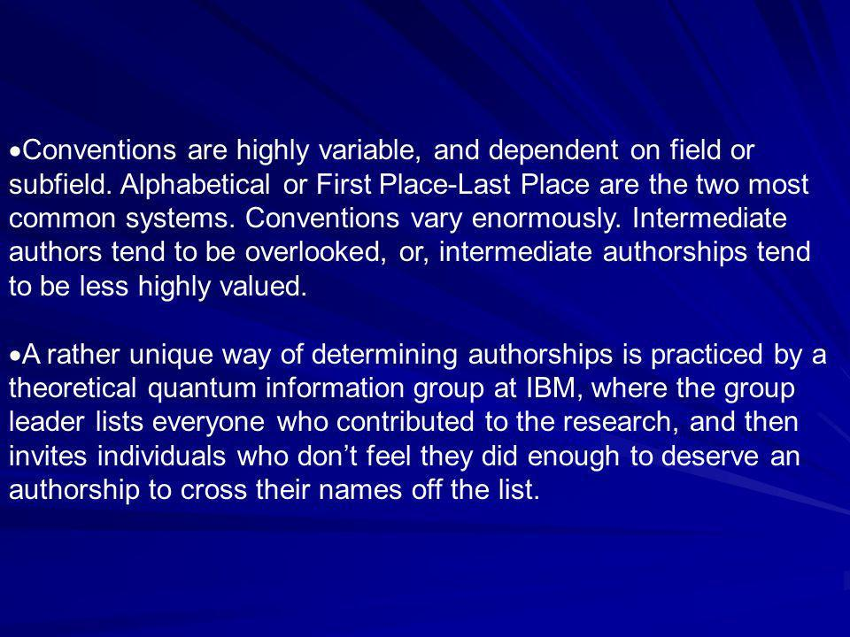 Conventions are highly variable, and dependent on field or subfield.