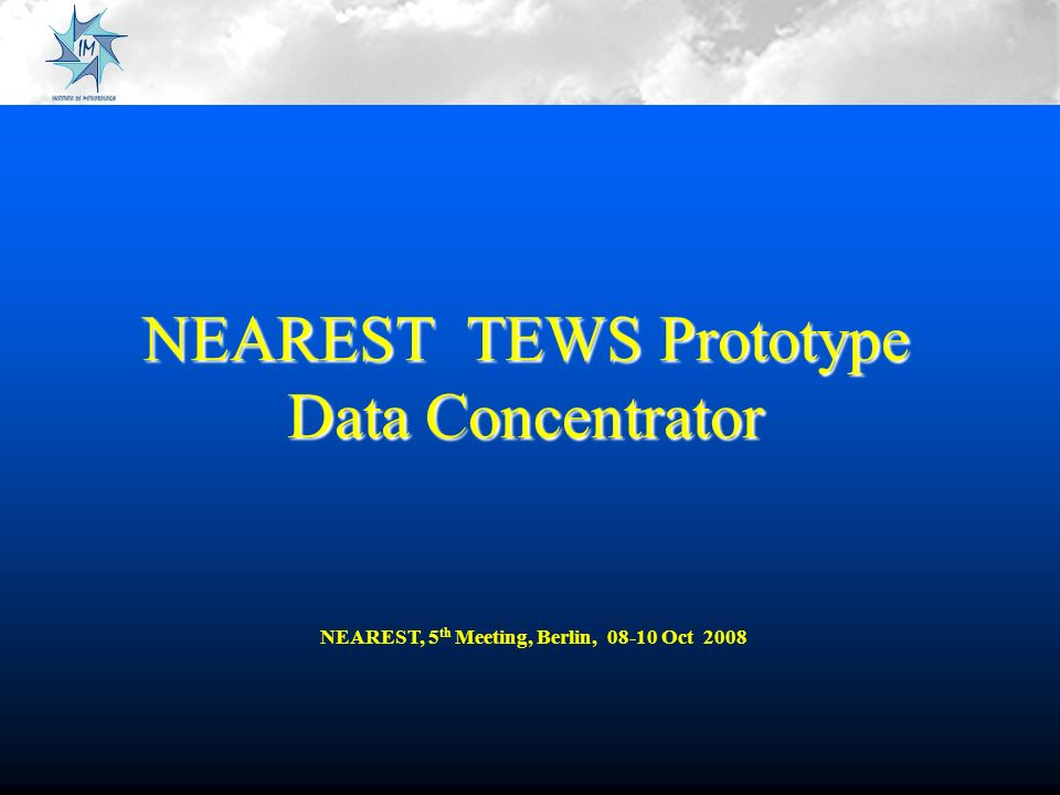 NEAREST TEWS Prototype Data Concentrator NEAREST, 5 th Meeting, Berlin, 08-10 Oct 2008