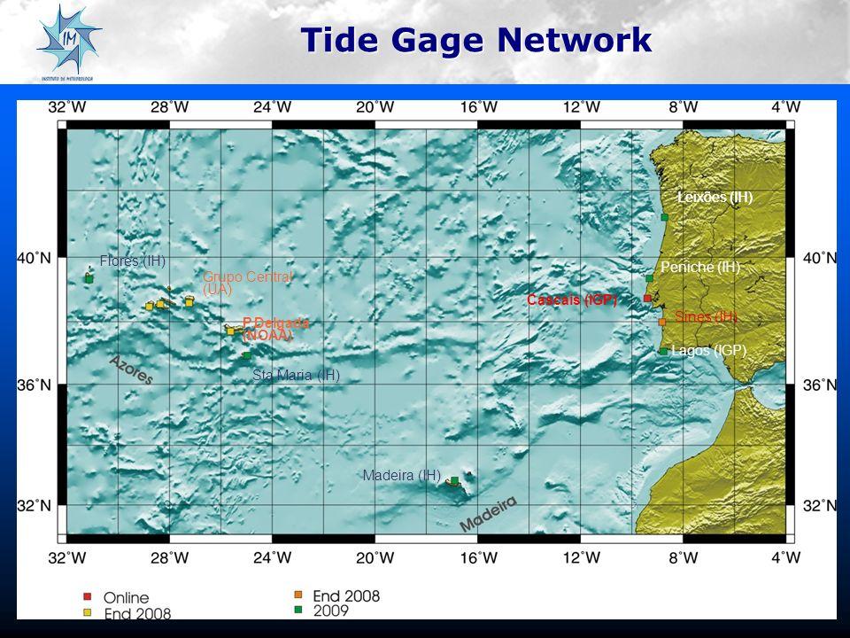 Leixões (IH) Peniche (IH) Cascais (IGP) Sines (IH) Lagos (IGP) P.Delgada (NOAA) Sta Maria (IH) Madeira (IH) Tide Gage Network Flores (IH) Grupo Central (UA)