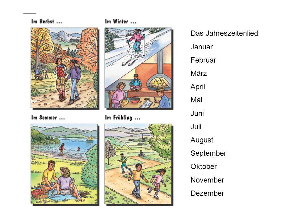 Das Jahreszeitenlied Januar Februar März April Mai Juni Juli August September Oktober November Dezember