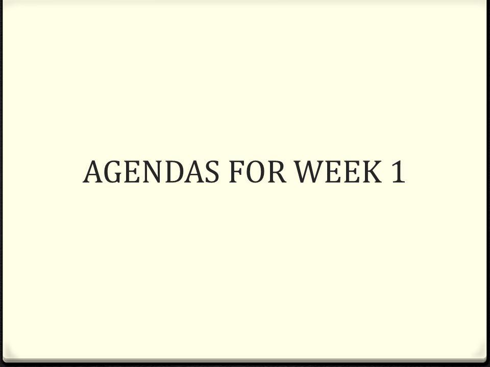 AGENDAS FOR WEEK 1