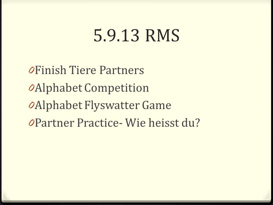 5.9.13 RMS 0 Finish Tiere Partners 0 Alphabet Competition 0 Alphabet Flyswatter Game 0 Partner Practice- Wie heisst du