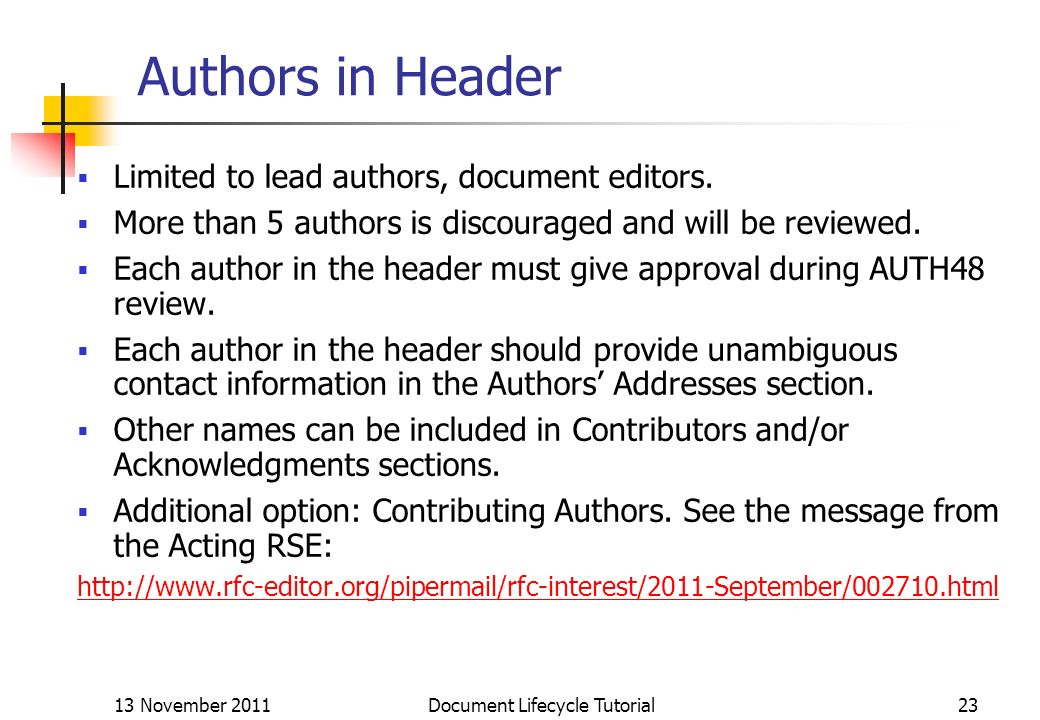 13 November 2011 Document Lifecycle Tutorial23 Authors in Header Limited to lead authors, document editors. More than 5 authors is discouraged and wil