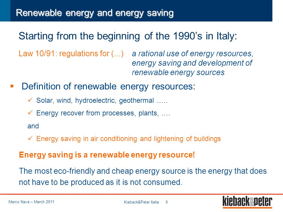 Kieback&Peter Italia 9 Renewable energy and energy saving Definition of renewable energy resources: Solar, wind, hydroelectric, geothermal …..