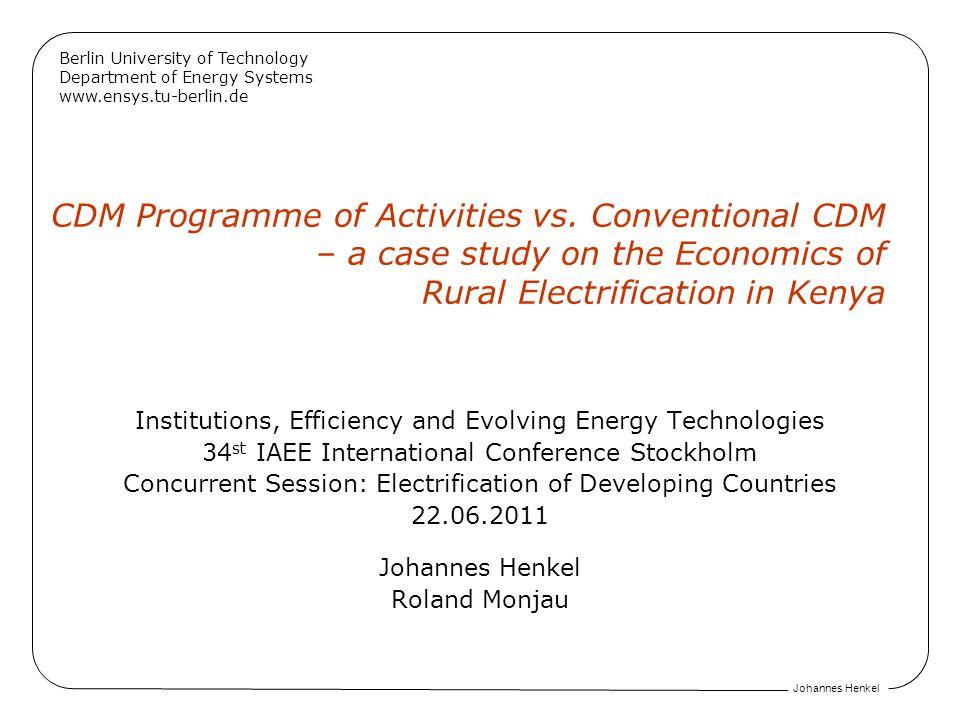 Johannes Henkel Berlin University of Technology Department of Energy Systems www.ensys.tu-berlin.de CDM Programme of Activities vs. Conventional CDM –