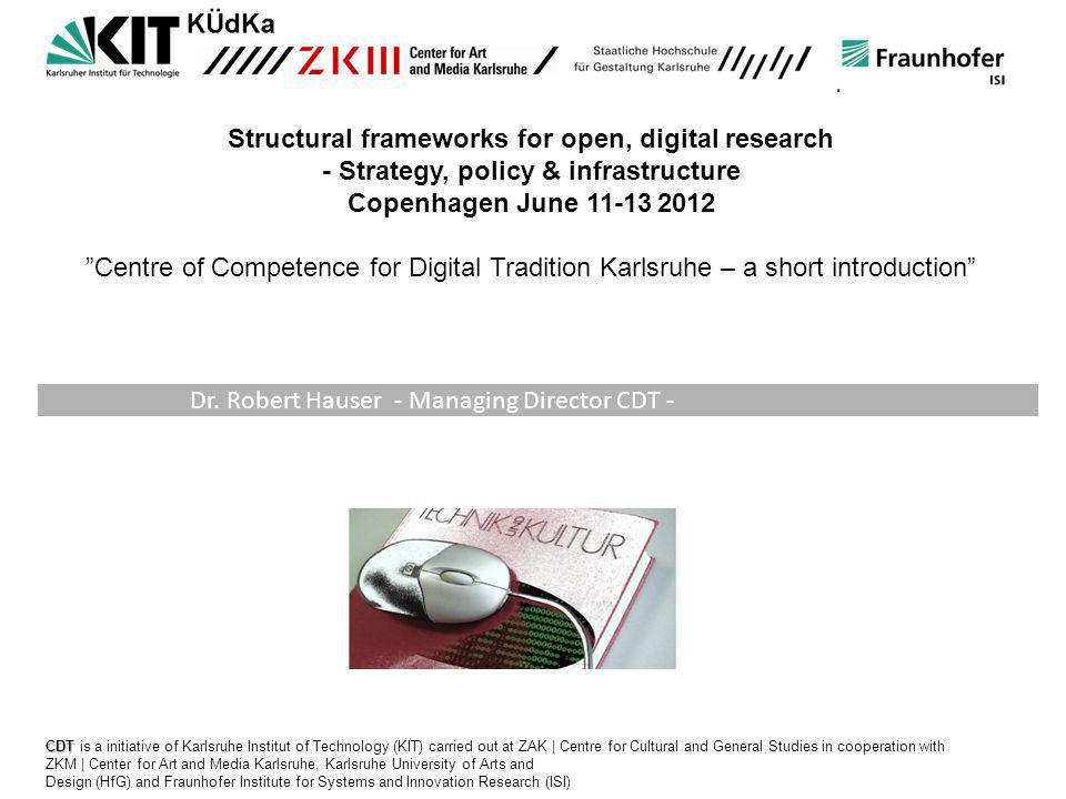 KK II TT Other Cultural Facilities / Administrations Archives Museums Preservation Networks Private Enterprises Memory Institutions Research Private/Personal Tradition Jürgen Enge (HfG) und Ilona Gaikis (ilona.gaikis@zak.kit.edu) Libraries Consumers/Producers Research: Preservation of Complex Digital Objects Consulting: Preservation Planning Digital ArtDigital Scientific and Research Data Digitalization of Cultural Heritage Aggregation of Hands- On Research Questions Aggregation of Expertice for Consulting Karlsruhe University of Arts and Design: -Digital Preservation -Archiving of Complex Digital Objects Center for Art and Media Karlsruhe: - Preservation of Digital Art - Transfer of Knowledge to other Museums Centre for Cultural and General Studies: - Contextualization and Semantic Preservation Preservation and Tradition of Digital Heritage Scientific Data Storage, Archiving and Presentation Centre for Applied Law: - Digital Law, Copy Right Institute for Technology Assessment - Technology Assessment - Policy Advise Institute for Systems and Innovation Research: -Innovations of organizing Data -Foresight -Business Cases