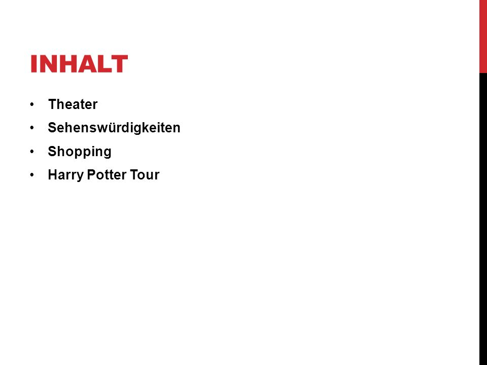 INHALT Theater Sehenswürdigkeiten Shopping Harry Potter Tour
