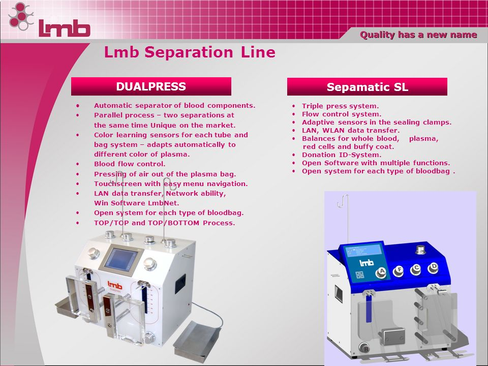 Automatic separator of blood components. Parallel process – two separations at the same time Unique on the market. Color learning sensors for each tub